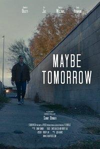 Фильм Может быть, завтра (2019)