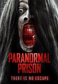 Фильм Паранормальная тюрьма (2021)
