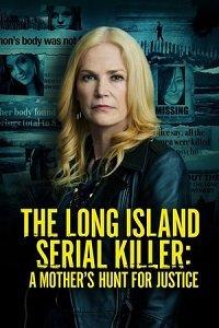 Фильм Лонг-Айлендский серийный убийца: Охота матери за справедливостью (2021)