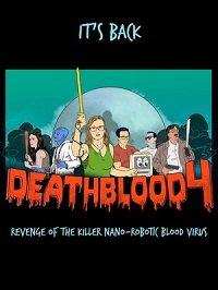 Фильм Смертельная кровь 4: Месть кровавого вируса-убийцы (2019)