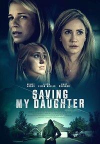 Фильм Спасти дочь (2021)