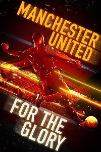 Фильм Манчестер Юнайтед: путь к славе (2020)